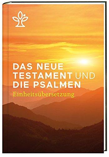 Das Neue Testament und die Psalmen: Revidierte Einheitsübersetzung 2017