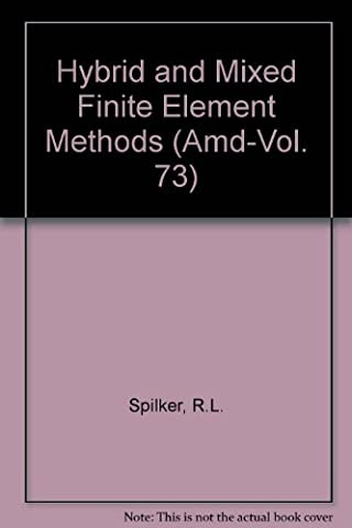 Hybrid and Mixed Finite Element Methods
