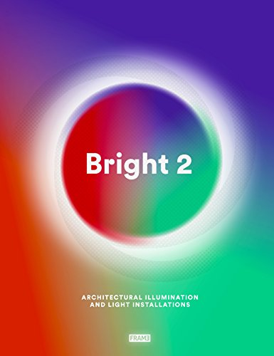 Bright 2: Architectural Illumination and Light Installations por Carmel McNamara