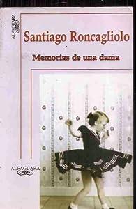 MEMORIAS DE UNA DAMA par Santiago Roncagliolo