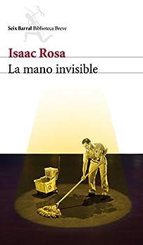 La mano invisible de [Rosa, Isaac]