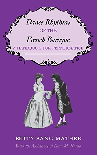 Dance Rhythms of the French Baroque: A Handbook for Performance (Music: Scholarship & Performance)