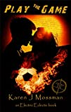 Play the Game (An Electric Eclectic Book) by Karen J Mossman