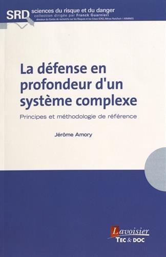 La défense en profondeur d'un système complexe : Principes et méthodologie de référence