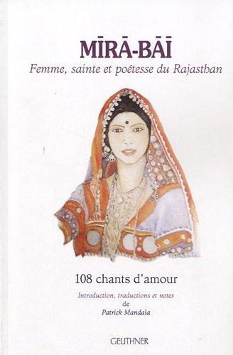 mira-bai-femme-sainte-et-potesse-du-rajasthan-108-chants-d-39-amour