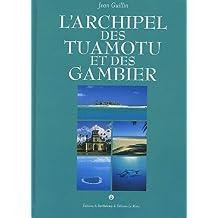 L'Archipel des Tuamotu et des Gambiers