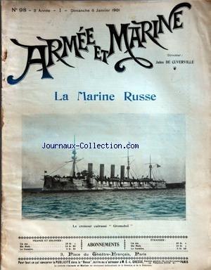 ARMEE ET MARINE [No 98] du 06/01/1901 - LA MARINE RUSSE - LE CROISEUR CUIRASSE +¼GROMOBOI+« - L'ARTICLE 23 ET LES OFFICIERS DE RESERVE PAR CAPITAINE CH. BRIDE - L'ARMEE BELGE - LA GUERRE AU TRANSVAAL - LES EVENEMENTS DE CHINE PAR M. B. - LES TROUPES ALLEMANDES EN CHINE - VOYAGE DU GENERAL GALLIENI - DANS LE GOLFE PERSIQUE - L'INFLUENCE FRANCAISE - CHEMIN DE FER MARITIME DES DEUX MERS DE BORDEAUX A NARBONNE - LE MOIS MARITIME - LE TIR A L'ARBALETE PAR F. - CHRONIQUE THEAT