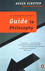 An Intelligent Person's Guide to Philosophy `