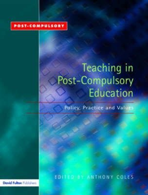 [(Teaching in Post-compulsory Education : Policy,Practice and Values)] [Edited by Anthony Coles ] published on (November, 2004)