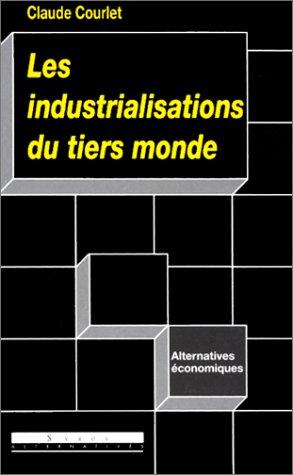 Les industrialisations du Tiers monde par  Claude Courlet