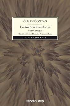 Contra la interpretación y otros ensayos de [Sontag, Susan]