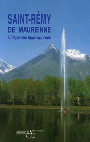 Saint-Rémy-de-Maurienne : Village aux mille sources