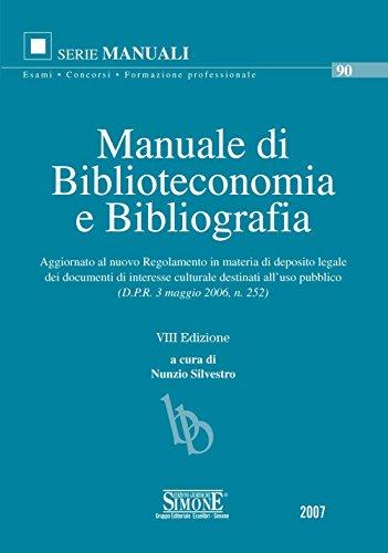 Manuale di Biblioteconomia e Bibliografia: Aggiornato al