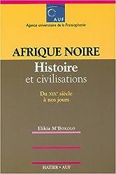 Afrique noire : Histoire et civilisation du XIXe siècle à nos jours