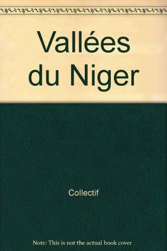 Vallées du Niger : [exposition], Paris, Musée national des arts d'Afrique et d'Océanie, 12 octobre 1993-10 janvier 1994, Leyde, Rijksmuseum voor ... 1994, Bamako, Musée national du Mali, octob