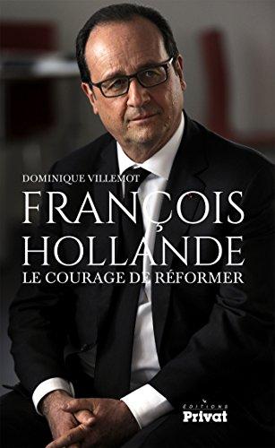 Franois Hollande : Le courage de rformer