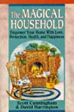 The Magical Household (Llewellyn's Practical Magick)