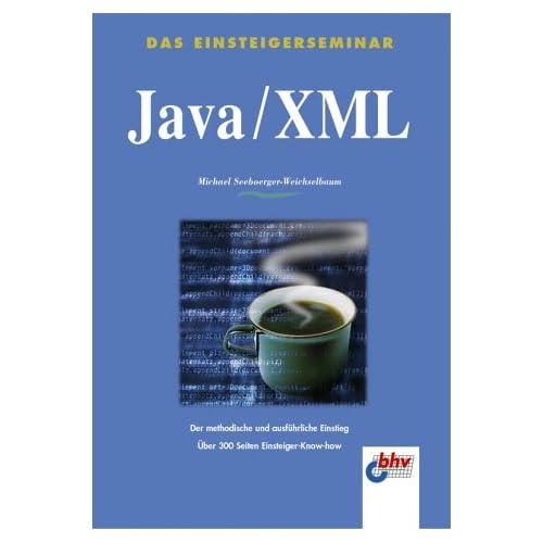 Das Einsteigerseminar. Java/ XML.