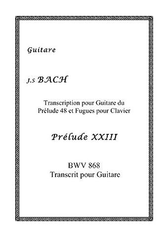 J.S BACH Prélude XXIII BWV 868 Transcrit pour Guitare