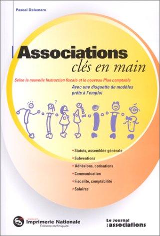 Associations clés en main selon la nouvelle instruction fiscale et le nouveau plan comptable par P. Delamarre