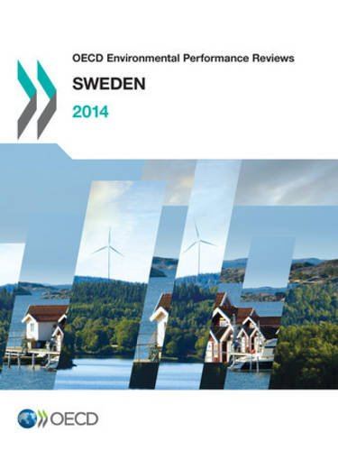 Oecd Environmental Performance Reviews: Sweden 2014