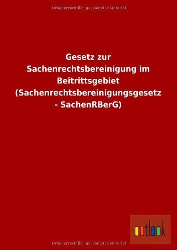 Gesetz zur Sachenrechtsbereinigung im Beitrittsgebiet (Sachenrechtsbereinigungsgesetz - SachenRBerG)