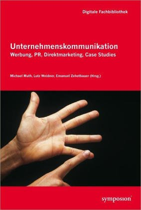 Digitale Fachbibliothek Unternehmenskommunikation. CD-ROM. Werbung, PR, Direktmarketing, Case Studies
