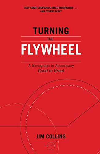 Turning the Flywheel: A Monograph to Accompany Good to Great (English Edition)