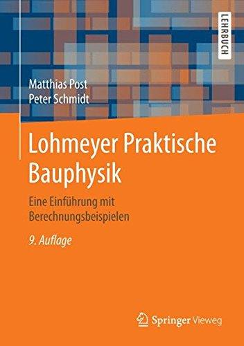 Lohmeyer Praktische Bauphysik: Eine Einführung mit Berechnungsbeispielen
