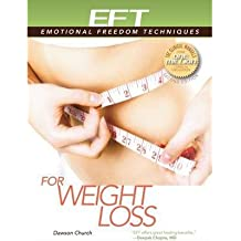 [(EFT for Weight Loss)] [Author: Dawson Church] published on (October, 2013)