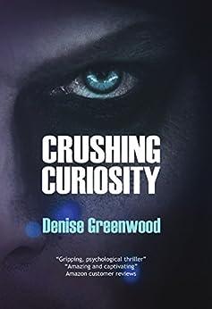 Crushing Curiosity by [Greenwood, Denise]