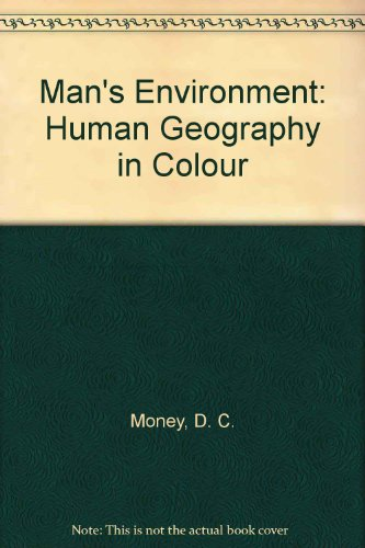 Man's environment : human geography in colour
