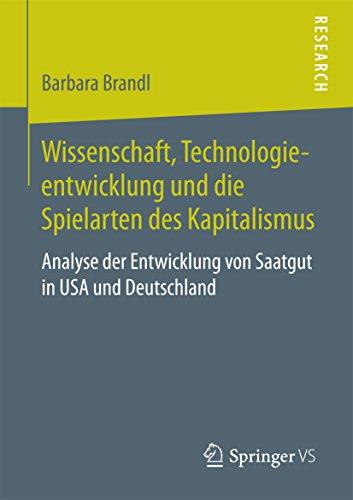 Wissenschaft, Technologieentwicklung und die Spielarten des Kapitalismus: Analyse der Entwicklung von Saatgut in USA und Deutschland