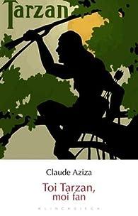 Toi Tarzan, moi fan par Claude Aziza