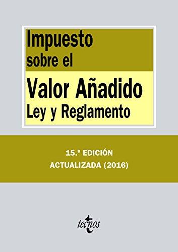 Impuesto sobre el Valor Añadido: Ley y Reglamento (Derecho - Biblioteca De Textos Legales) por Editorial Tecnos