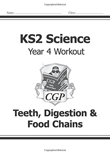 KS2 Science Year Four Workout: Teeth, Digestion & Food Chains (for the New Curriculum) por CGP Books