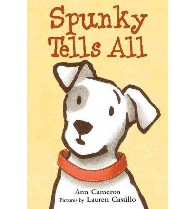 Spunky Tells All (Hardback) - Common (Lauren Castillo)