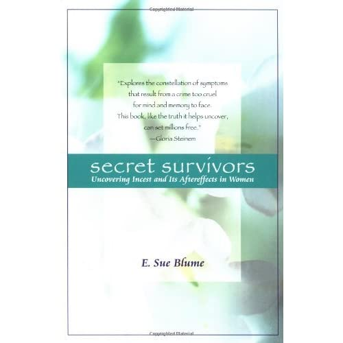 Secret Survivors: Uncovering Incest and Its Aftereffects in Women by E. Sue Blume(1998-01-20)