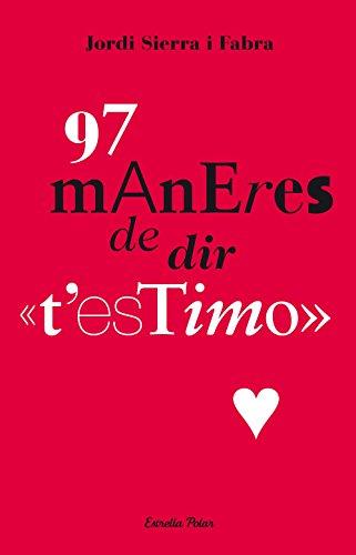 97 maneres de dir t'estimo (Col·lecció Jove) por Jordi Sierra i Fabra