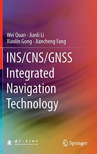 INS/CNS/GNSS Integrated Navigation Technology -