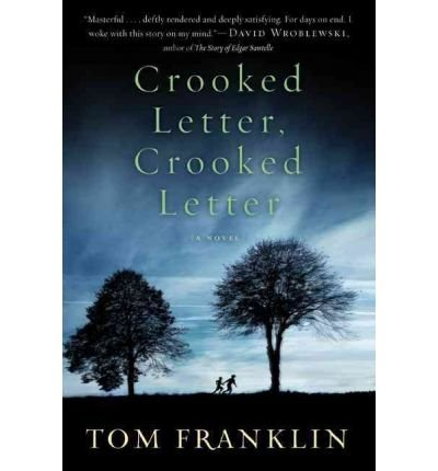 [ CROOKED LETTER, CROOKED LETTER ] Crooked Letter, Crooked Letter By Franklin, Tom ( Author ) Oct-2010 [ Hardcover ]