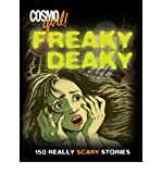 [( Freaky Deaky: 150 Really Scary Stories )] [by: Editors of
