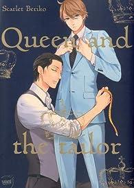 Queen and the tailor par Scarlet Beriko