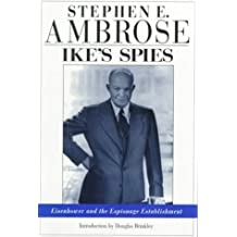 Ike?s Spies: Eisenhower and the Espionage Establishment by Stephen E. Ambrose (1999-11-01)