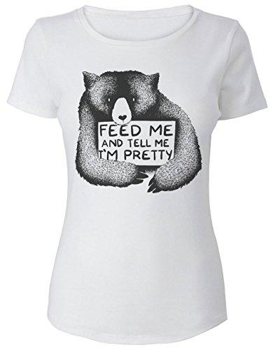 Feed Me And Tell Me I Am Pretty Bear Frauen Women's T-Shirt Large