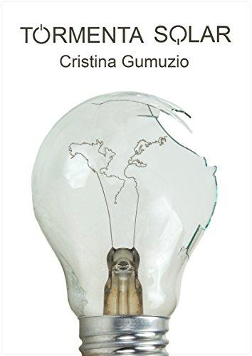 Tormenta Solar: Nos lleva a un mundo en la sombra donde solo se podrá encontrar luz en el interior de los seres humanos. por Cristina Gumuzio Irala
