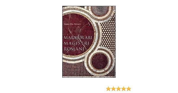 Marmorari Magistri Romani Amazon It Del Bufalo Dario Libri