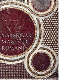 Marmorari magistri romani. Ediz. illustrata