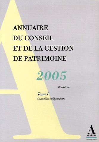 Annuaire du conseil et de la gestion de patrimoine 2005 : 2 volumes par Aïda Sadfi