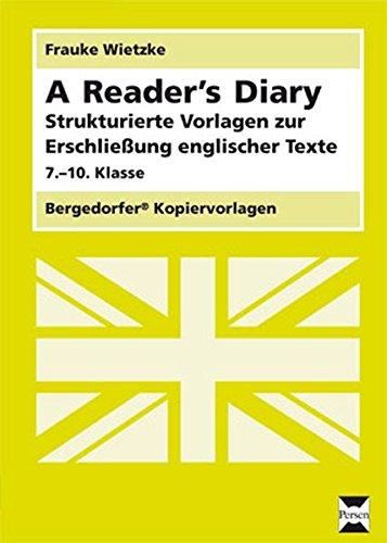 A Reader's Diary: Strukturierte Vorlagen zur Erschließung englischer Texte (7. bis 10. Klasse)